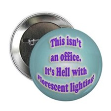 "Office Hell 2.25"" Button"