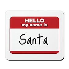 My Name Is Santa Mousepad