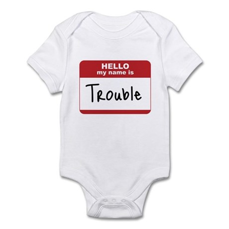 My Name Is Trouble Infant Bodysuit