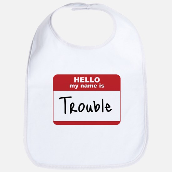 My Name Is Trouble Bib