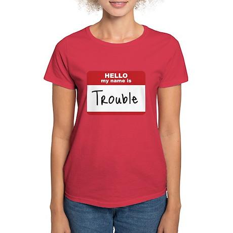 My Name Is Trouble Women's Dark T-Shirt