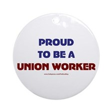 Proud Union Worker Ornament (Round)