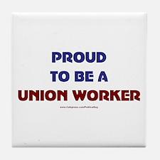 Proud Union Worker Tile Coaster