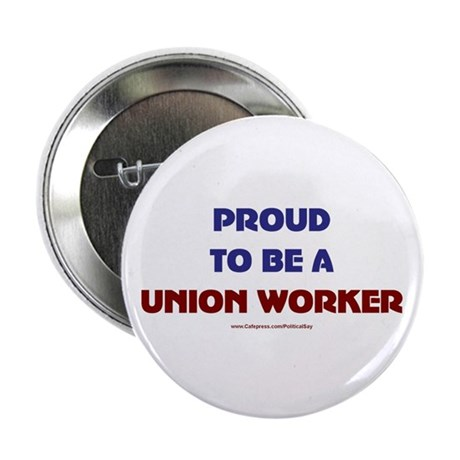 """Proud Union Worker 2.25"""" Button (100 pack)"""