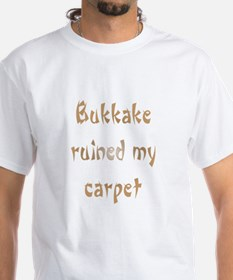 bukkake ruined my carpet Shirt