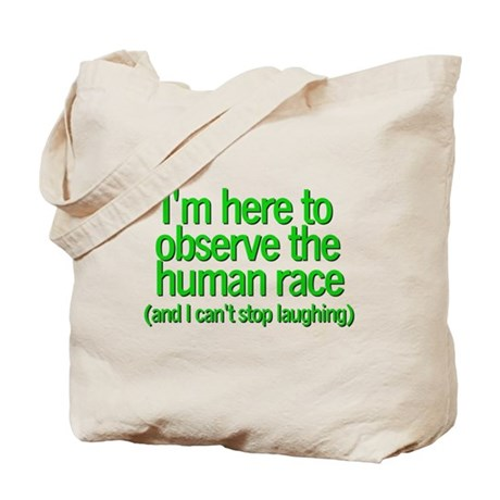 Here to observe ... Tote Bag