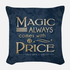 Magic Comes with a Price Woven Throw Pillow