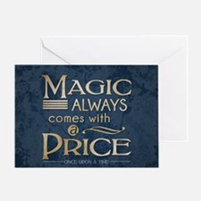 Magic Comes with a Price Greeting Card