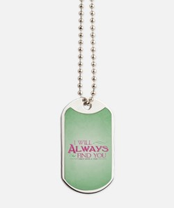 I Will Always Find You Dog Tags