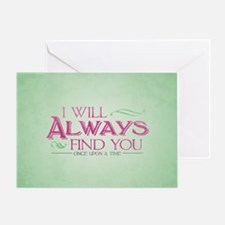 I Will Always Find You Greeting Card