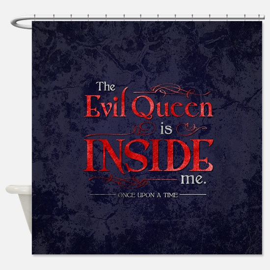 The Evil Queen is Inside Me Shower Curtain