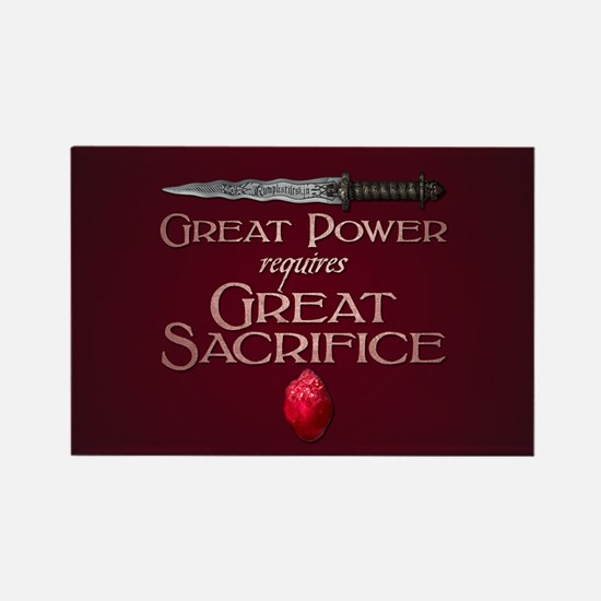 Great Power Requires Great Sacrif Rectangle Magnet