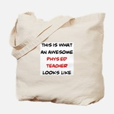awesome phys ed teacher Tote Bag