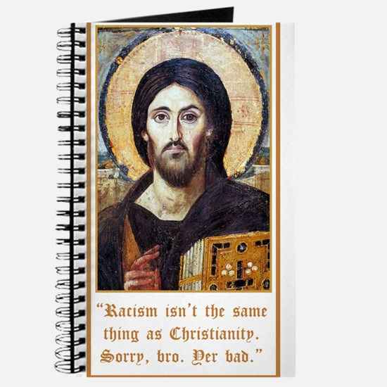 Jesus - Racism Is Not Christianity Journal