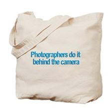 Photographers do it... Tote Bag