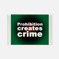 """Prohibition creates crime"" Magnets"