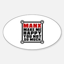 Manx Cat Make Me Happy Sticker (Oval)
