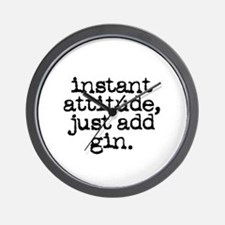 instant attitude add gin Wall Clock