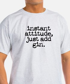 instant attitude add gin T-Shirt