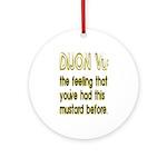 Dijon Vu Ornament (Round)