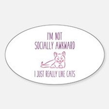 I'm Not Socially Awkward Sticker (Oval)