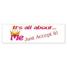 RK It's All About Me Accept I Bumper Bumper Sticker
