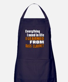 I Need In Life I Learned From Bass Cl Apron (dark)