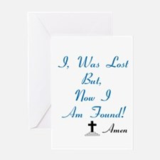 I was lost but, now I am found Greeting Cards