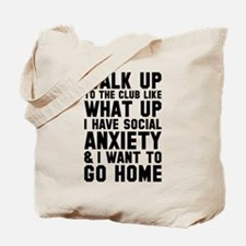 Walk Up To The Club Tote Bag