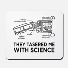 They Tasered Me With Science Mousepad