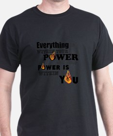 You are POWERFUL T-Shirt