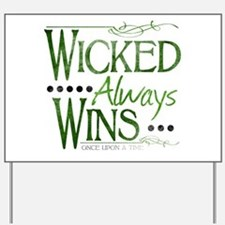Wicked Always Wins Yard Sign