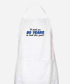 Took Me 80 Years Look This Good Apron