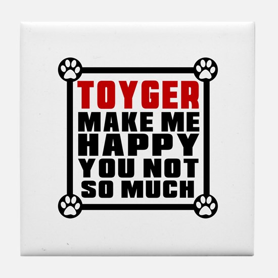 Toyger Cat Make Me Happy Tile Coaster