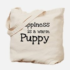 Happiness is a warm puppy Tote Bag