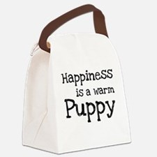 Happiness is a warm puppy Canvas Lunch Bag