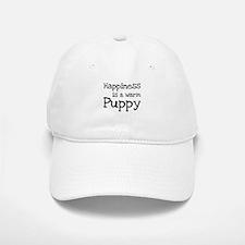 Happiness is a warm puppy Baseball Baseball Cap