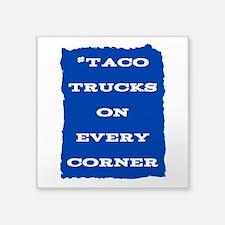 #TacoTrucksOnEveryCorner Sticker