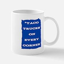 #TacoTrucksOnEveryCorner Mugs