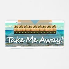 Take Me Away Aluminum License Plate