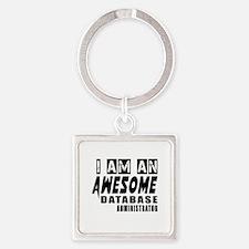 I Am Database administrator Square Keychain