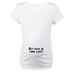 Get Back in Your Cage! Shirt