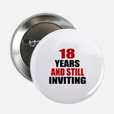 "18 till Inviting Birthday 2.25"" Button"
