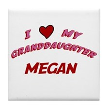 I Love My Granddaughter Megan Tile Coaster
