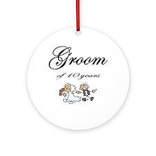 Groom of 10 Years Anniversary Gifts Ornament (Roun