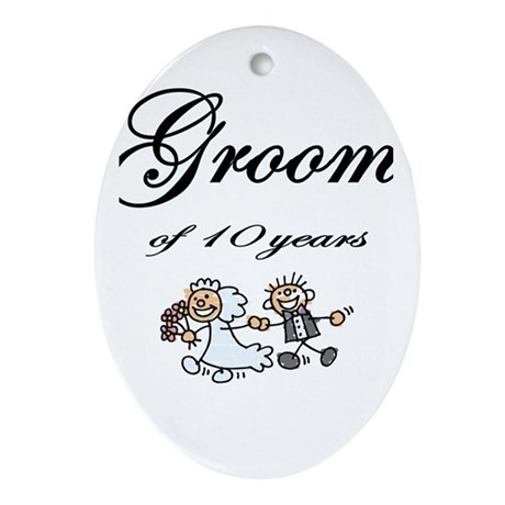 Groom of 10 Years Anniversary Gifts Ornament (Oval