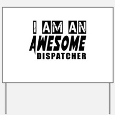 I Am Dispatcher Yard Sign
