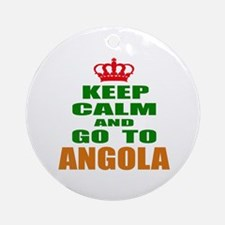 Keep calm and go to Angola Round Ornament