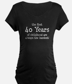 First 40 Years Childhood Maternity T-Shirt