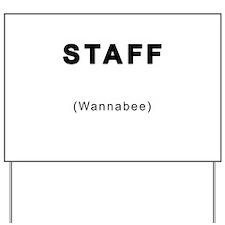STAFF (wannabee) Yard Sign